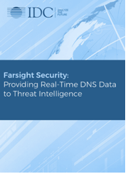 IDC Report: Farsight Security - Providing Real-Time DNS Data